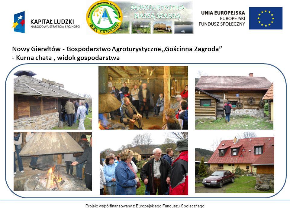 Projekt współfinansowany z Europejskiego Funduszu Społecznego Nowy Gierałtów - Gospodarstwo Agroturystyczne Gościnna Zagroda - Kurna chata, widok gosp