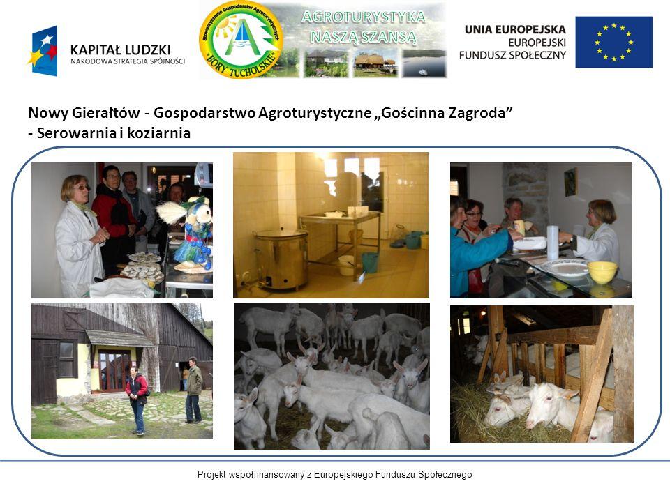 Projekt współfinansowany z Europejskiego Funduszu Społecznego Nowy Gierałtów - Gospodarstwo Agroturystyczne Gościnna Zagroda - Serowarnia i koziarnia