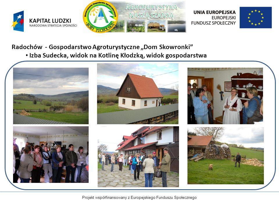 Projekt współfinansowany z Europejskiego Funduszu Społecznego Radochów - Gospodarstwo Agroturystyczne Dom Skowronki Izba Sudecka, widok na Kotlinę Kło