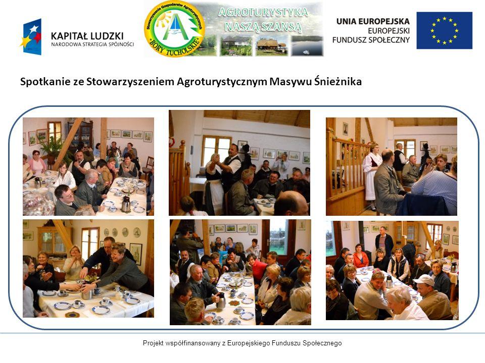 Projekt współfinansowany z Europejskiego Funduszu Społecznego Spotkanie ze Stowarzyszeniem Agroturystycznym Masywu Śnieżnika