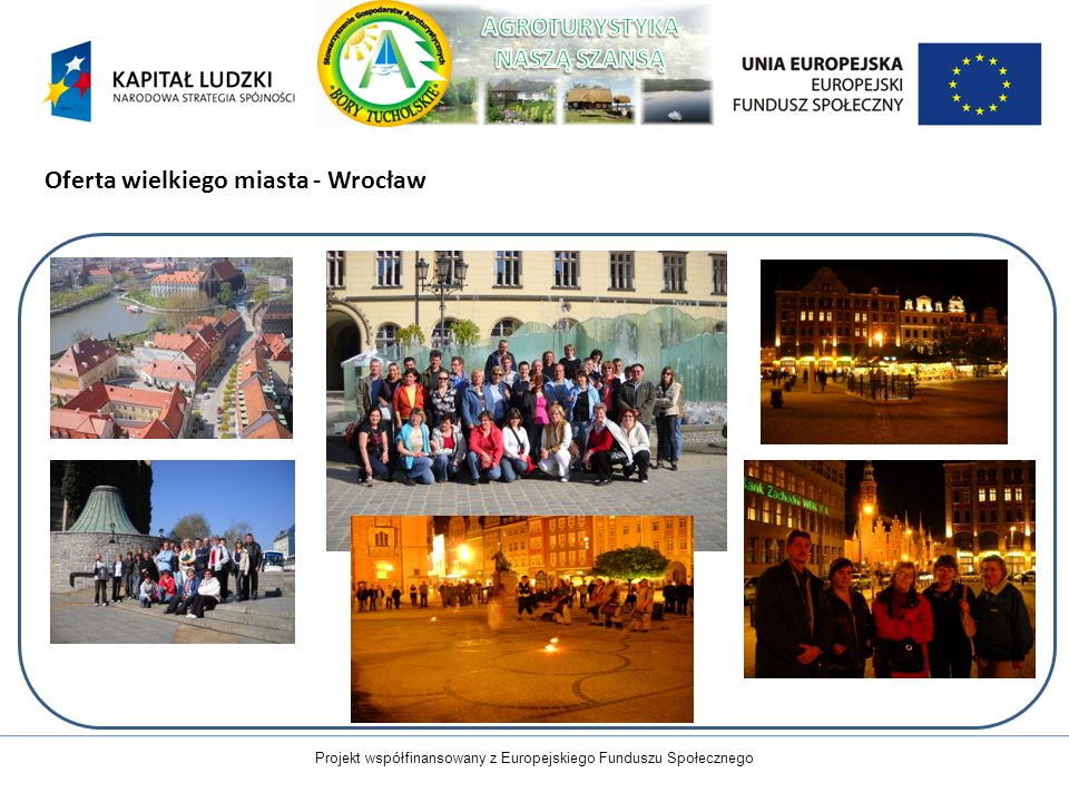 Projekt współfinansowany z Europejskiego Funduszu Społecznego Oferta wielkiego miasta - Wrocław