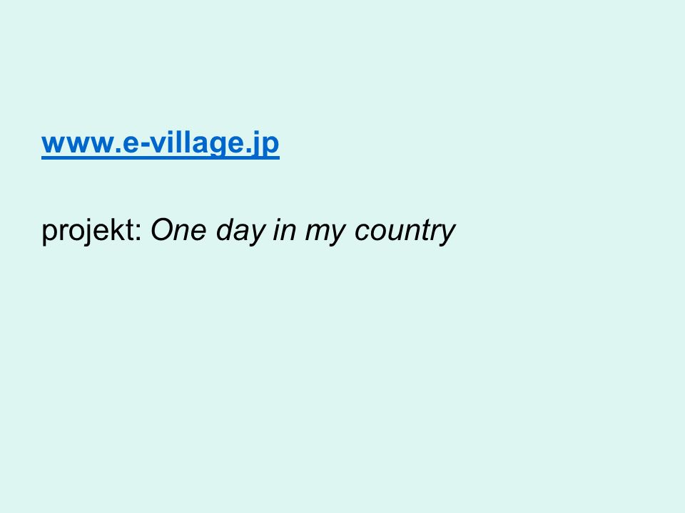 www.e-village.jp projekt: One day in my country