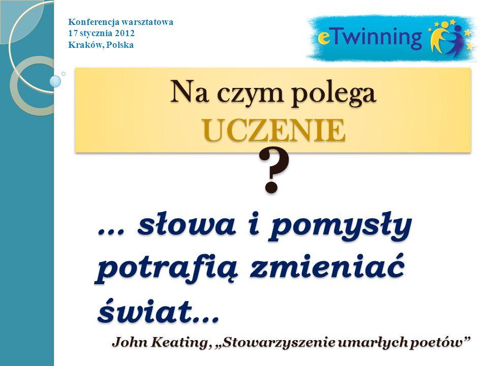 Konferencja warsztatowa 17 stycznia 2012 Kraków, Polska Jakimi jesteśmy nauczycielami?