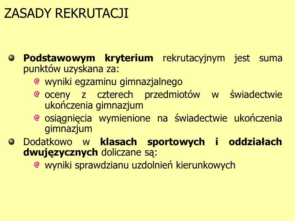 HARMONOGRAM REKRUTACJI 27.04-08.05.2009 SPRAWDZIAN UZDOLNIEŃ KIERUNKOWYCH TERMIN DODATKOWYCH SPRAWDZIANÓW UZDOLNIEŃ KIERUNKOWYCH W WYBRANYCH SZKOŁACH do oddziałów dwujęzycznych w LO Nr VIII, LO Nr XIII, LO Nr XIV i LD Nr IV, do klas sportowych w LO Nr XVI, LO Nr XXIV oraz Szkoły Mistrzostwa Sportowego w Zespole Szkół Nr 22 do pozostałych oddziałów, w których wymagane są indywidualne predyspozycje w LO Nr III, LO Nr XIV i LO Nr XVII O szczegóły należy pytać we wskazanych szkołach