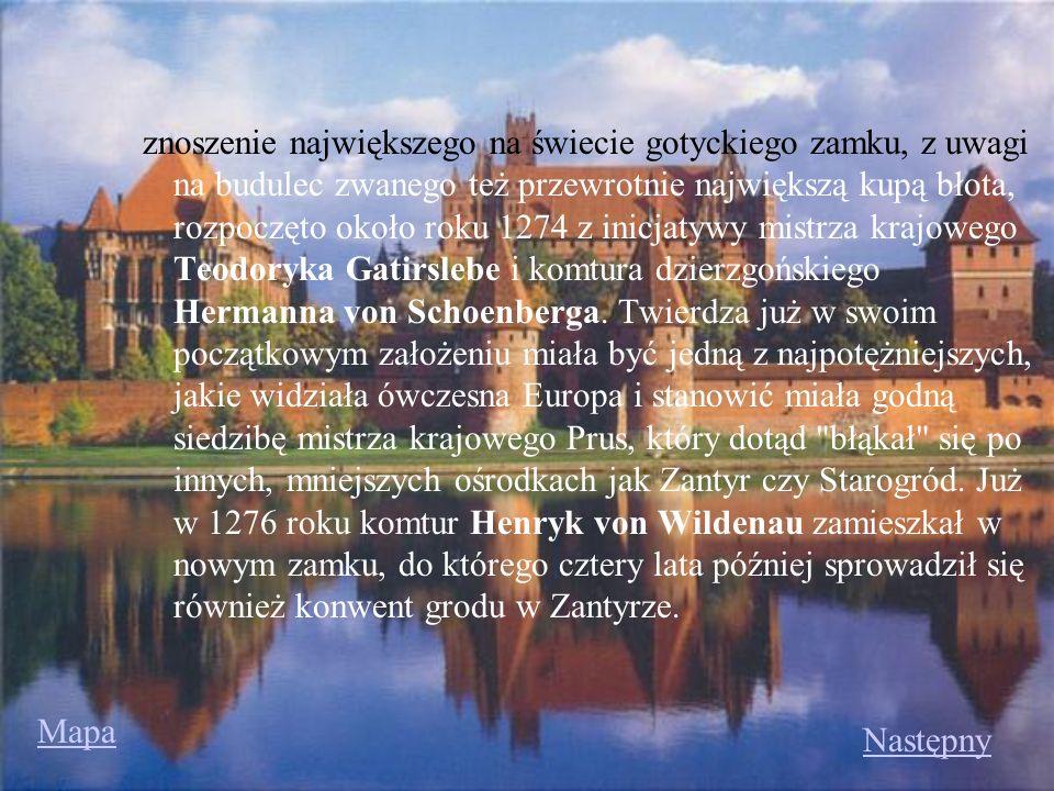 znoszenie największego na świecie gotyckiego zamku, z uwagi na budulec zwanego też przewrotnie największą kupą błota, rozpoczęto około roku 1274 z ini
