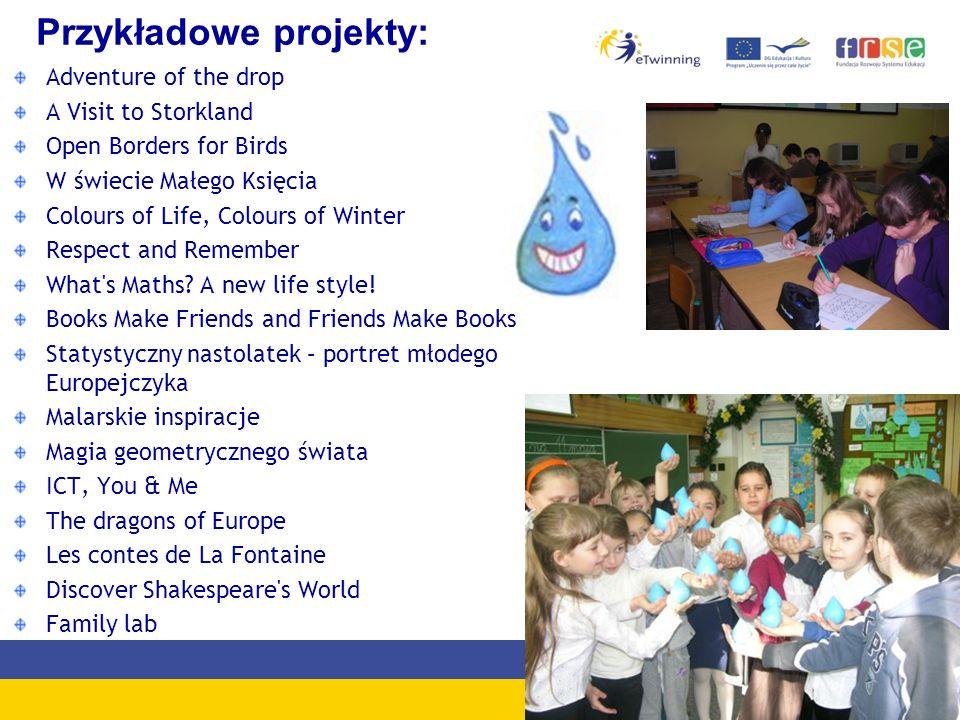 Przykładowe projekty: Adventure of the drop A Visit to Storkland Open Borders for Birds W świecie Małego Księcia Colours of Life, Colours of Winter Re