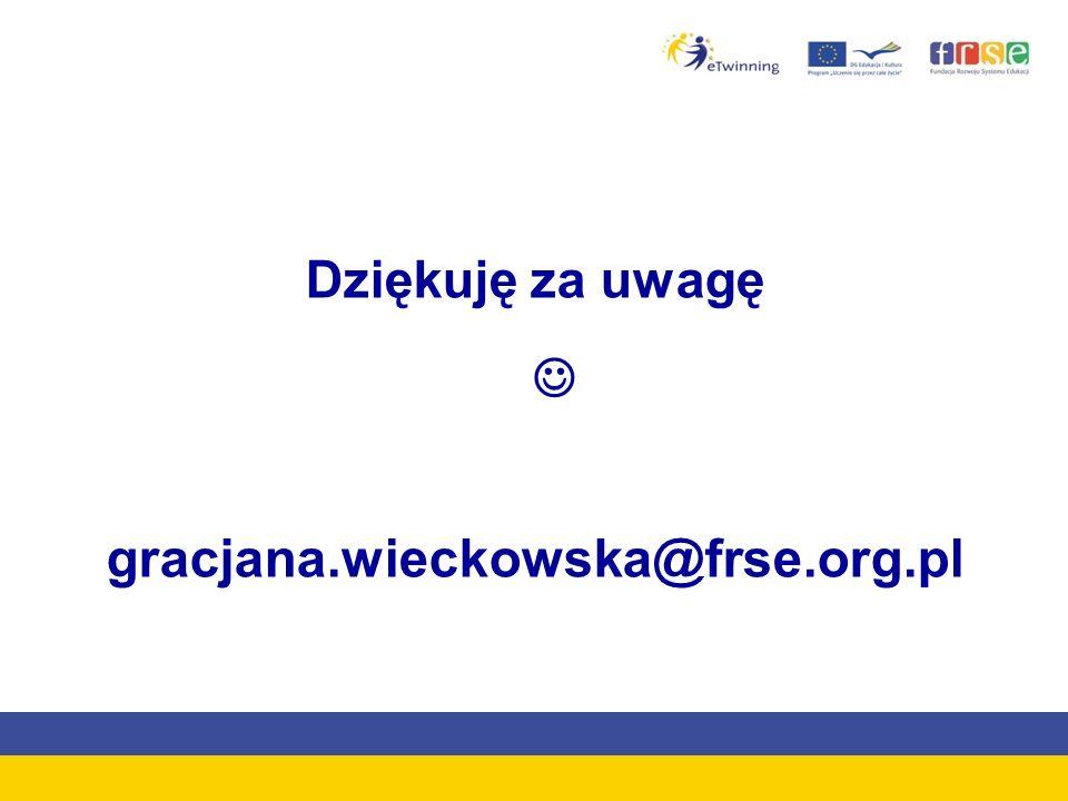Dziękuję za uwagę gracjana.wieckowska@frse.org.pl