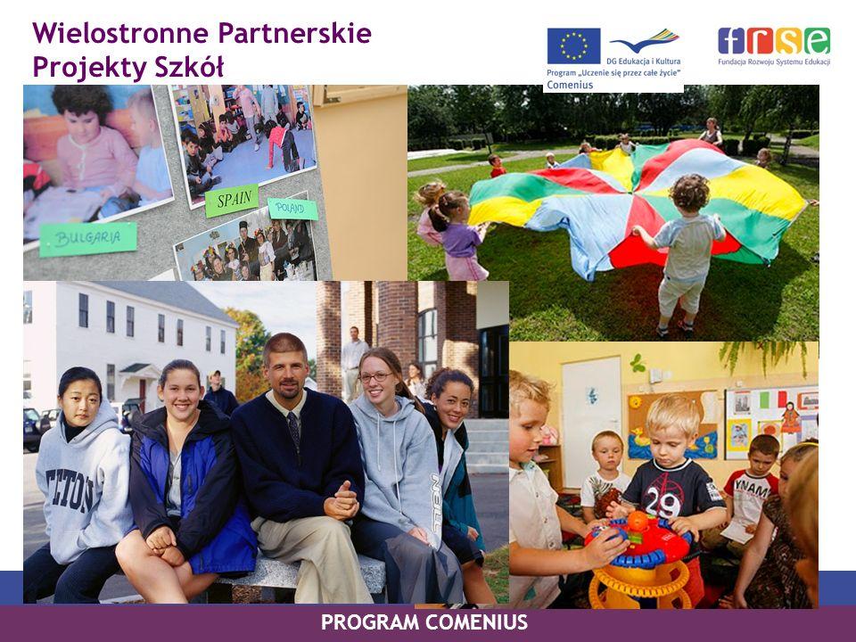 Wielostronne Partnerskie Projekty Szkół PROGRAM COMENIUS