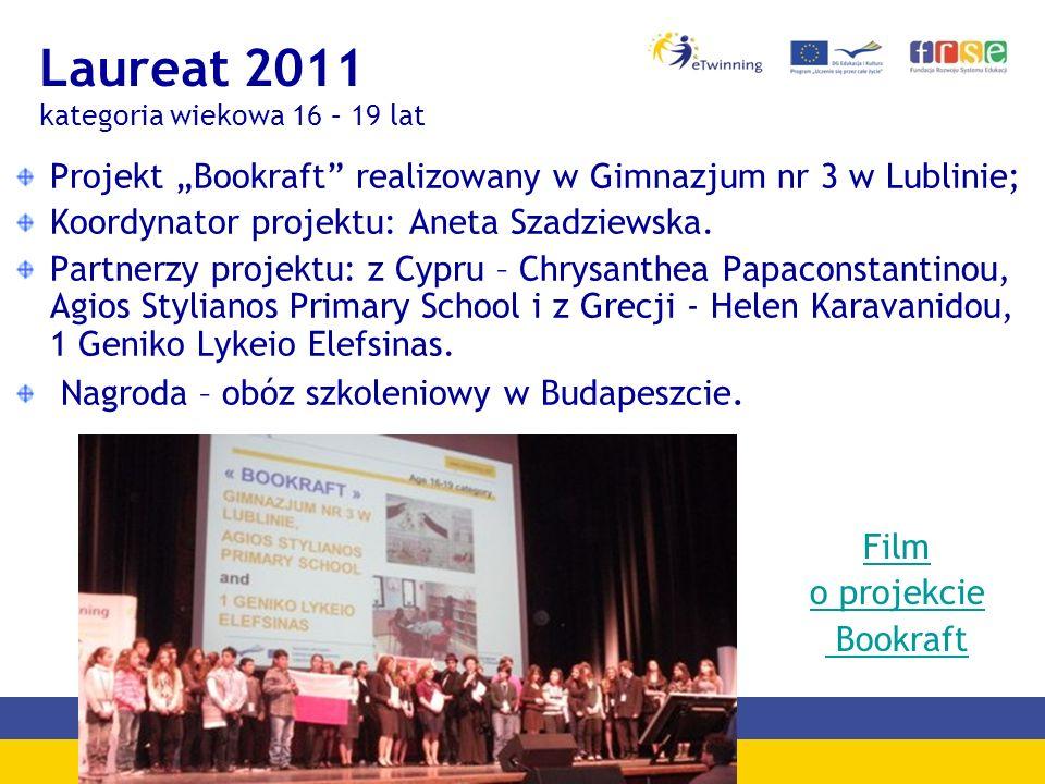 Laureat 2011 kategoria wiekowa 16 – 19 lat Projekt Bookraft realizowany w Gimnazjum nr 3 w Lublinie; Koordynator projektu: Aneta Szadziewska.
