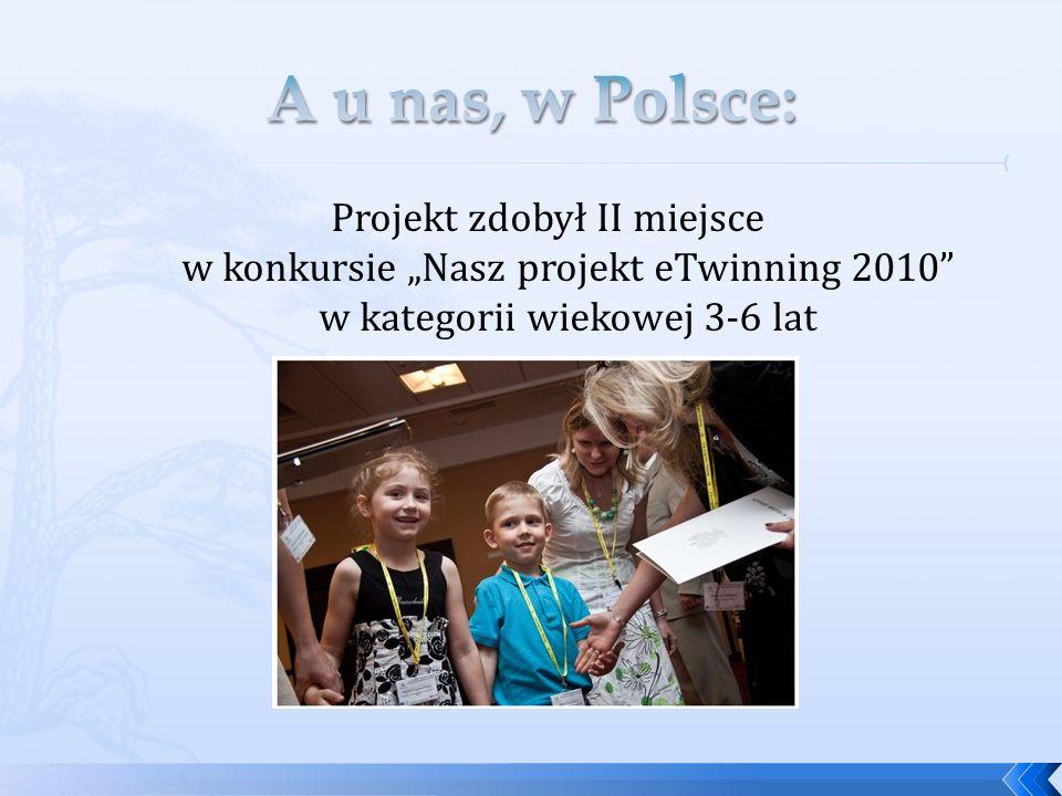 Projekt zdobył II miejsce w konkursie Nasz projekt eTwinning 2010 w kategorii wiekowej 3-6 lat