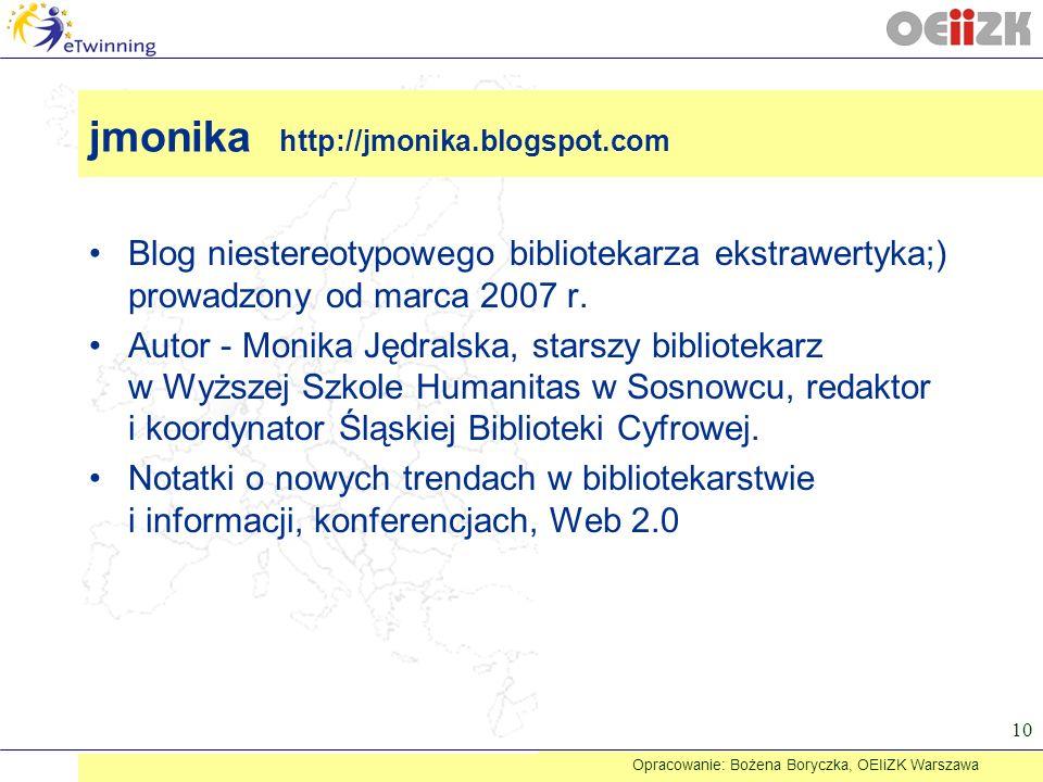 Blog niestereotypowego bibliotekarza ekstrawertyka;) prowadzony od marca 2007 r. Autor - Monika Jędralska, starszy bibliotekarz w Wyższej Szkole Human