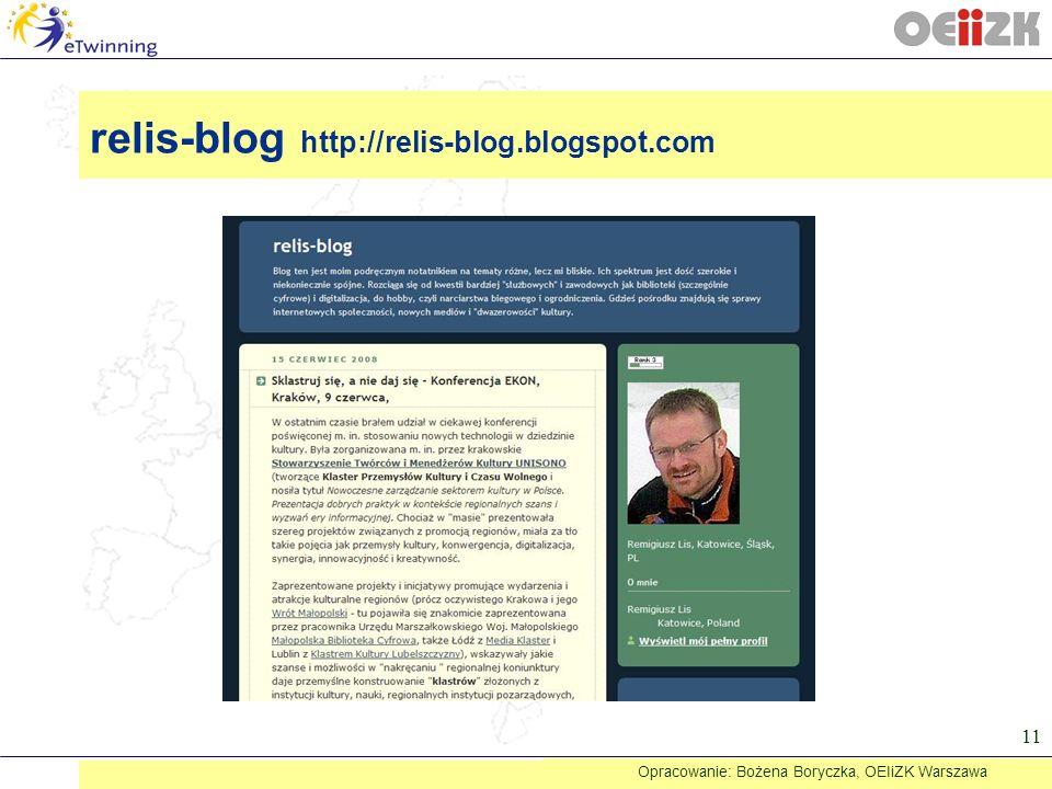 relis-blog http://relis-blog.blogspot.com 11 Opracowanie: Bożena Boryczka, OEIiZK Warszawa