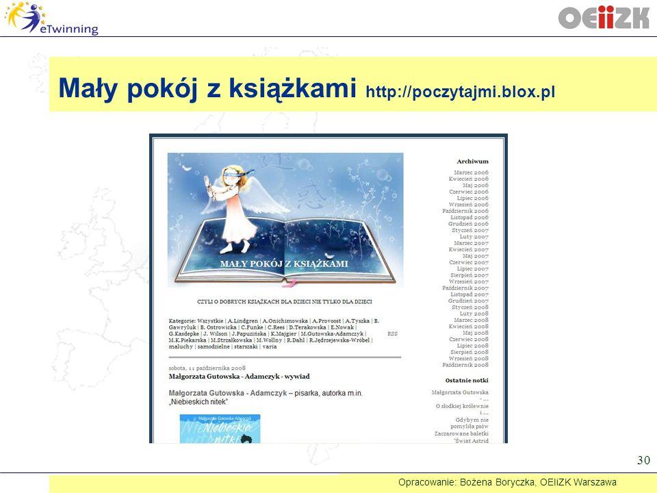 30 Mały pokój z książkami http://poczytajmi.blox.pl Opracowanie: Bożena Boryczka, OEIiZK Warszawa