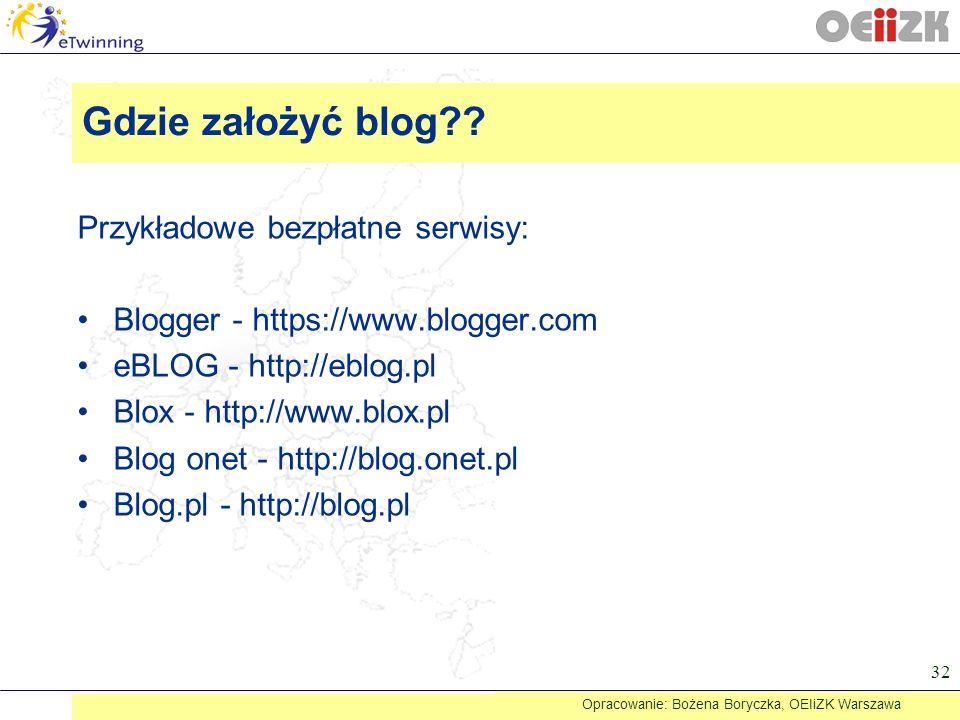 Przykładowe bezpłatne serwisy: Blogger - https://www.blogger.com eBLOG - http://eblog.pl Blox - http://www.blox.pl Blog onet - http://blog.onet.pl Blo