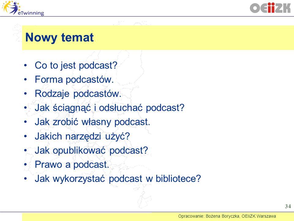 Co to jest podcast? Forma podcastów. Rodzaje podcastów. Jak ściągnąć i odsłuchać podcast? Jak zrobić własny podcast. Jakich narzędzi użyć? Jak opublik