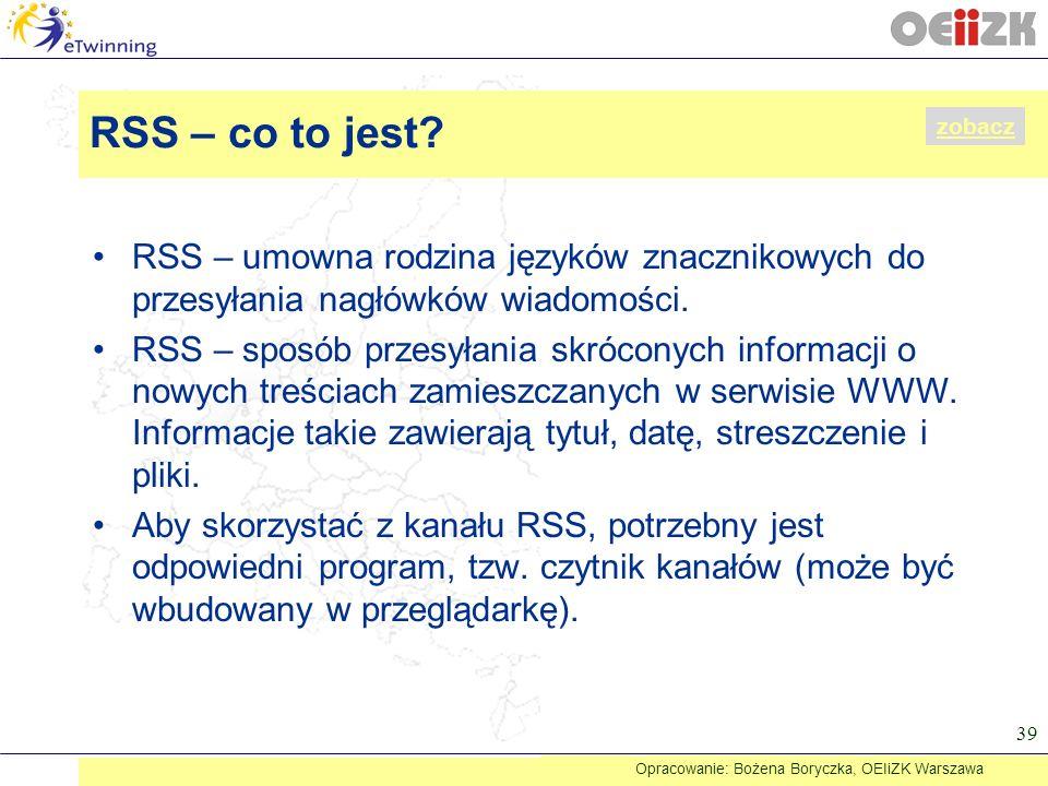 RSS – umowna rodzina języków znacznikowych do przesyłania nagłówków wiadomości. RSS – sposób przesyłania skróconych informacji o nowych treściach zami