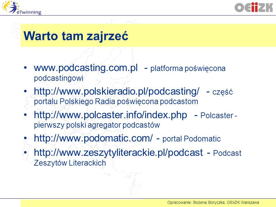 Warto tam zajrzeć www.podcasting.com.pl - platforma poświęcona podcastingowi http://www.polskieradio.pl/podcasting/ - część portalu Polskiego Radia po