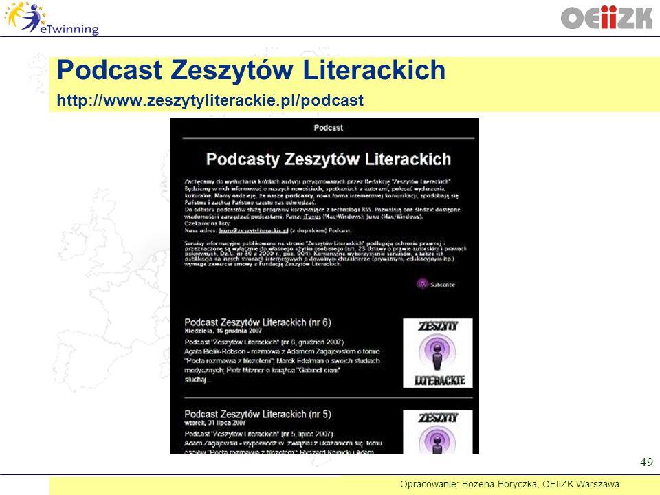 49 Podcast Zeszytów Literackich http://www.zeszytyliterackie.pl/podcast Opracowanie: Bożena Boryczka, OEIiZK Warszawa