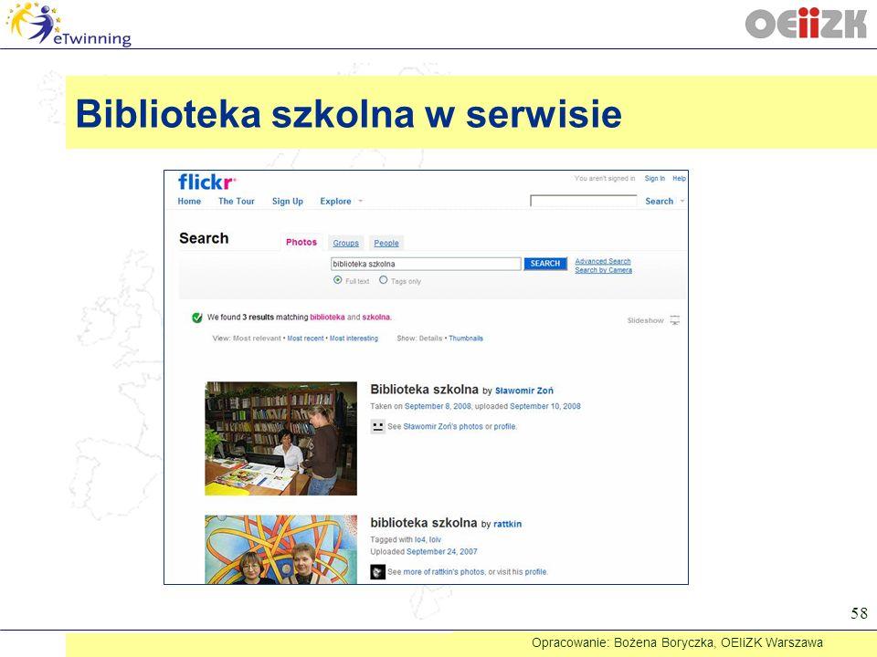 58 Biblioteka szkolna w serwisie Opracowanie: Bożena Boryczka, OEIiZK Warszawa