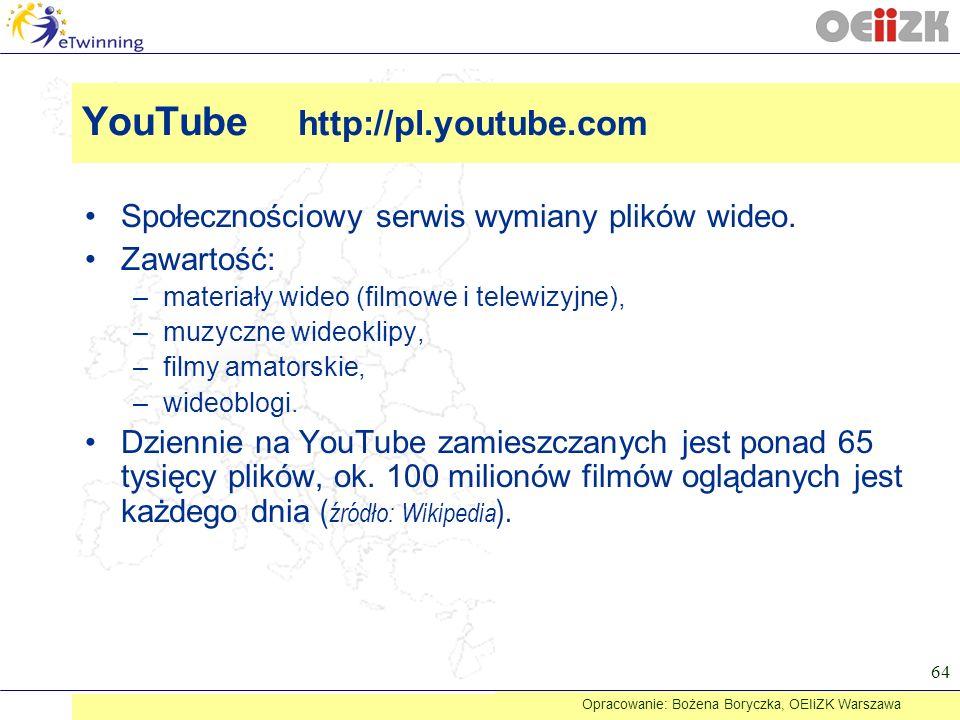 YouTube http://pl.youtube.com Społecznościowy serwis wymiany plików wideo. Zawartość: –materiały wideo (filmowe i telewizyjne), –muzyczne wideoklipy,