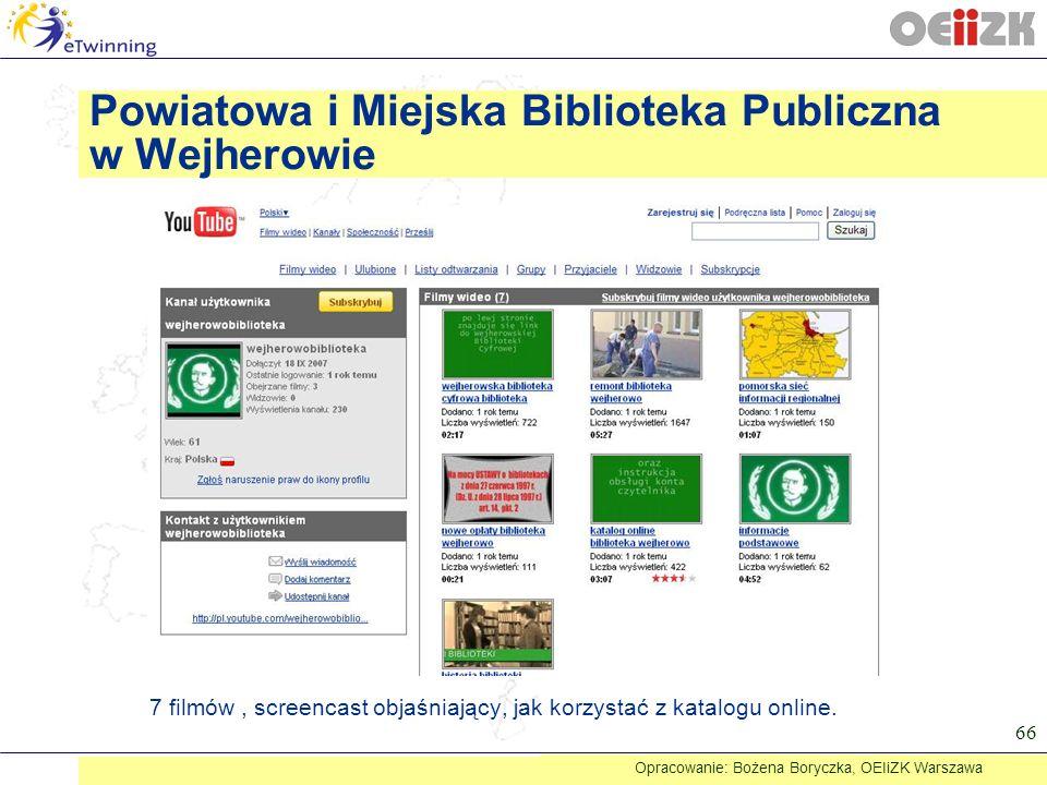 Powiatowa i Miejska Biblioteka Publiczna w Wejherowie 66 7 filmów, screencast objaśniający, jak korzystać z katalogu online. Opracowanie: Bożena Boryc