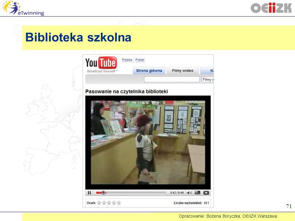 71 Biblioteka szkolna Opracowanie: Bożena Boryczka, OEIiZK Warszawa