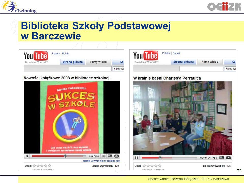 72 Biblioteka Szkoły Podstawowej w Barczewie Opracowanie: Bożena Boryczka, OEIiZK Warszawa