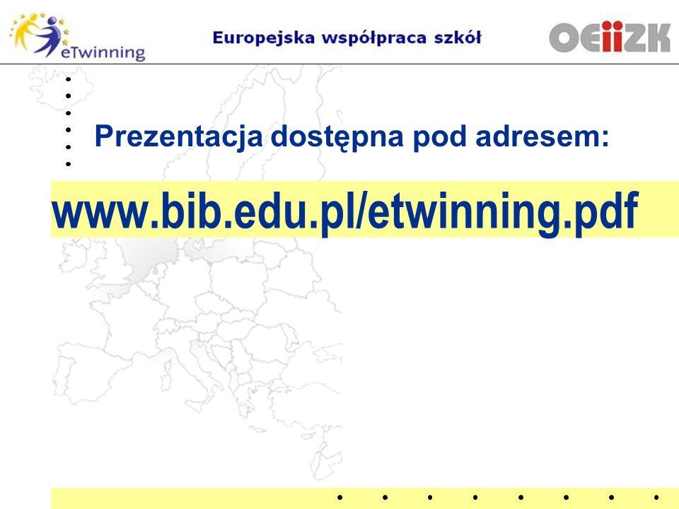 Prezentacja dostępna pod adresem: www.bib.edu.pl/etwinning.pdf 81