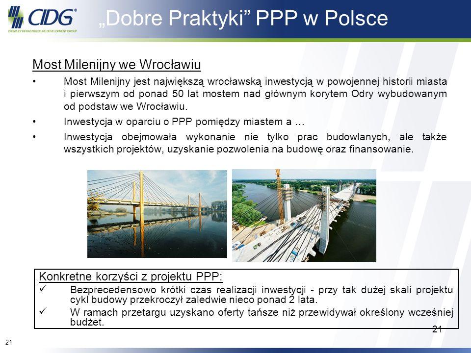 21 Dobre Praktyki PPP w Polsce Most Milenijny we Wrocławiu Most Milenijny jest największą wrocławską inwestycją w powojennej historii miasta i pierwsz