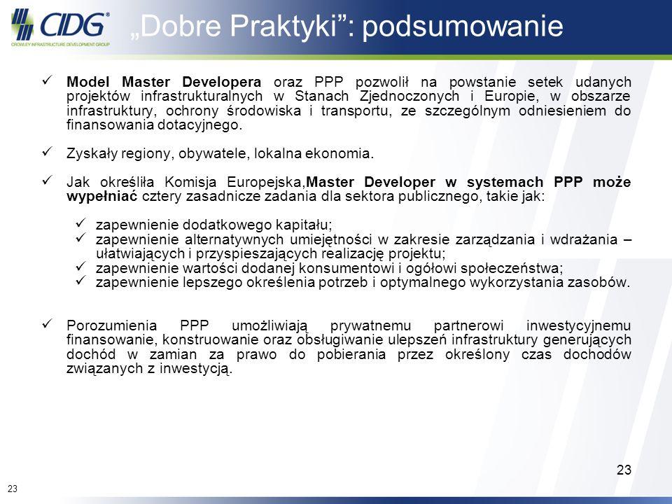 23 Model Master Developera oraz PPP pozwolił na powstanie setek udanych projektów infrastrukturalnych w Stanach Zjednoczonych i Europie, w obszarze in