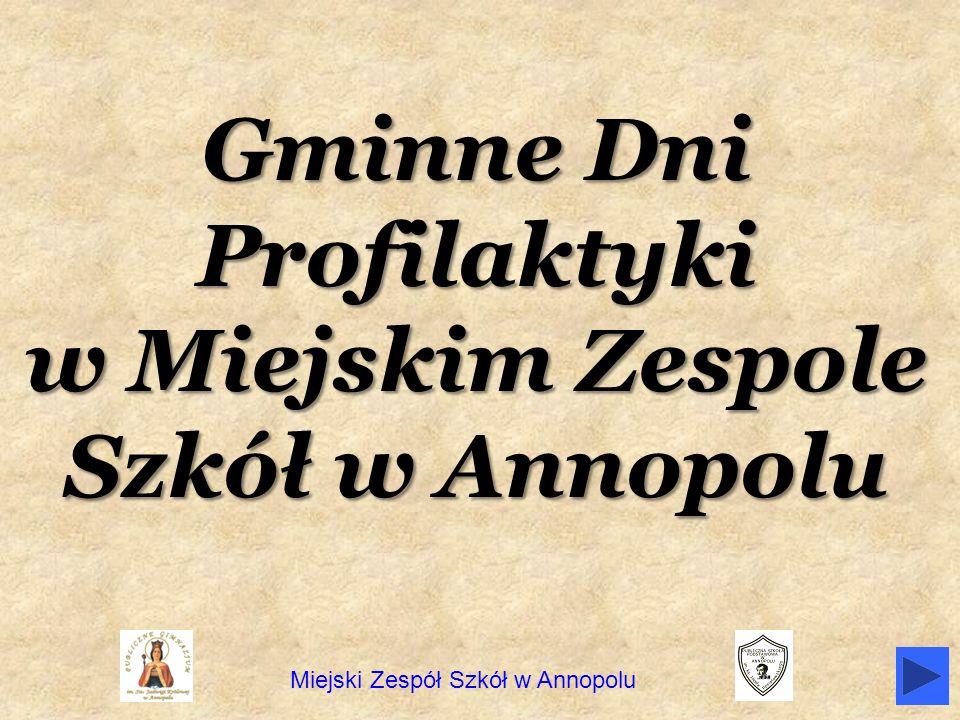 Miejski Zespół Szkół w Annopolu Gminne Dni Profilaktyki w Miejskim Zespole Szkół w Annopolu