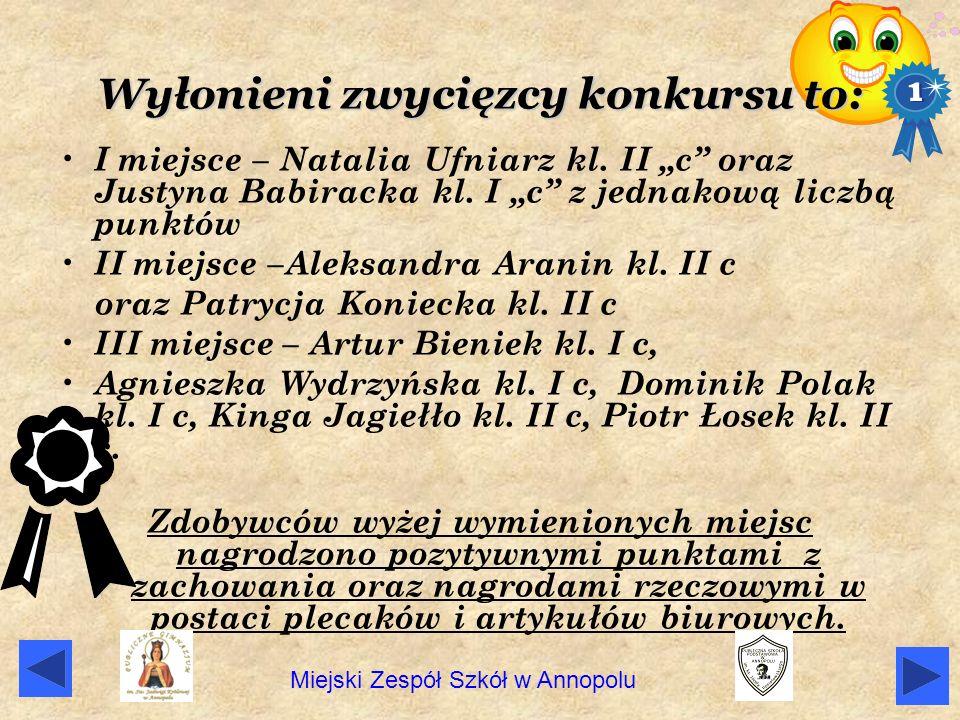 Wyłonieni zwycięzcy konkursu to: I miejsce – Natalia Ufniarz kl. II c oraz Justyna Babiracka kl. I c z jednakową liczbą punktów I I miejsce –Aleksandr