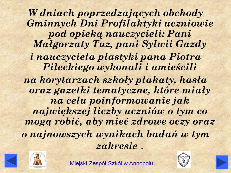 W dniach poprzedzających obchody Gminnych Dni Profilaktyki uczniowie pod opieką nauczycieli: Pani Małgorzaty Tuz, pani Sylwii Gazdy i nauczyciela plas