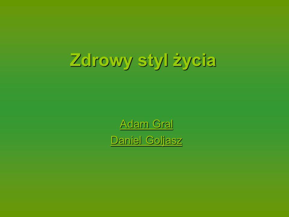 Zdrowy styl życia Adam Gral Daniel Goljasz