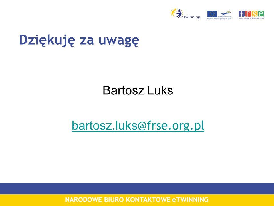 NARODOWE BIURO KONTAKTOWE eTWINNING Dziękuję za uwagę Bartosz Luks bartosz.luks @frse.org.pl