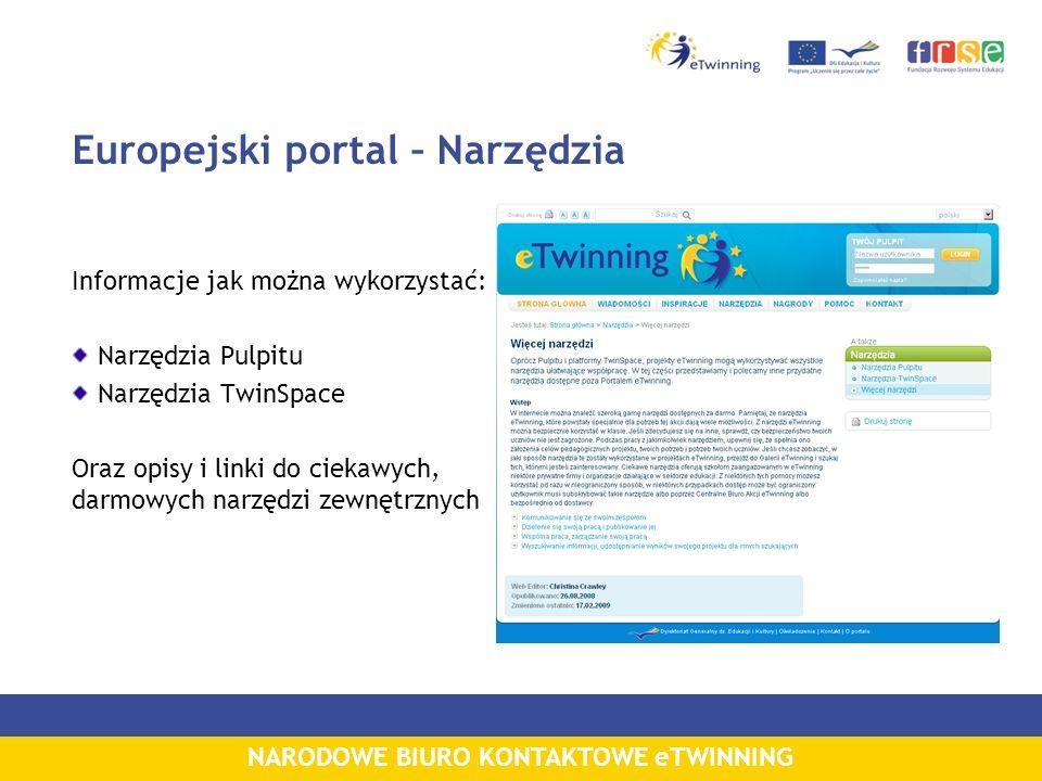 NARODOWE BIURO KONTAKTOWE eTWINNING Europejski portal – Narzędzia Informacje jak można wykorzystać: Narzędzia Pulpitu Narzędzia TwinSpace Oraz opisy i linki do ciekawych, darmowych narzędzi zewnętrznych