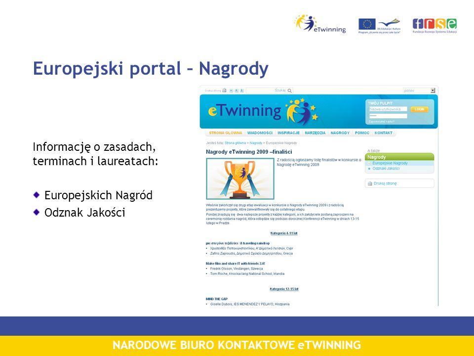 NARODOWE BIURO KONTAKTOWE eTWINNING Europejski portal – Nagrody Informację o zasadach, terminach i laureatach: Europejskich Nagród Odznak Jakości