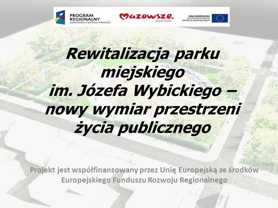 Rewitalizacja parku miejskiego im. Józefa Wybickiego – nowy wymiar przestrzeni życia publicznego Projekt jest współfinansowany przez Unię Europejską z