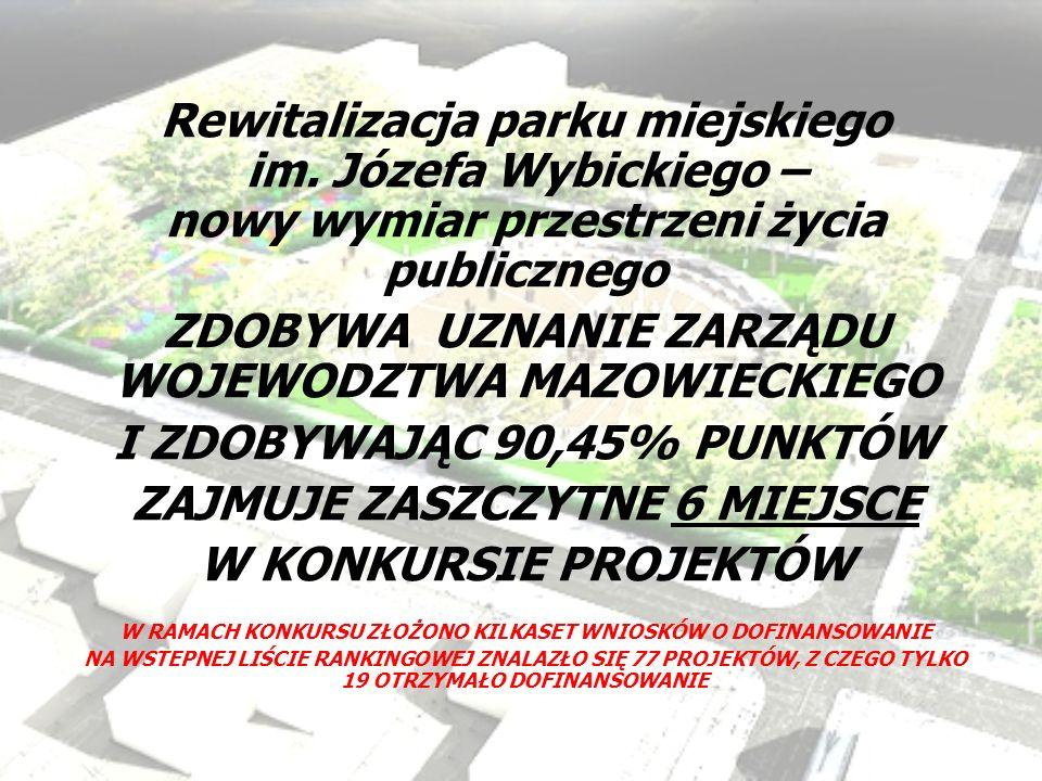 Rewitalizacja parku miejskiego im. Józefa Wybickiego – nowy wymiar przestrzeni życia publicznego ZDOBYWA UZNANIE ZARZĄDU WOJEWODZTWA MAZOWIECKIEGO I Z