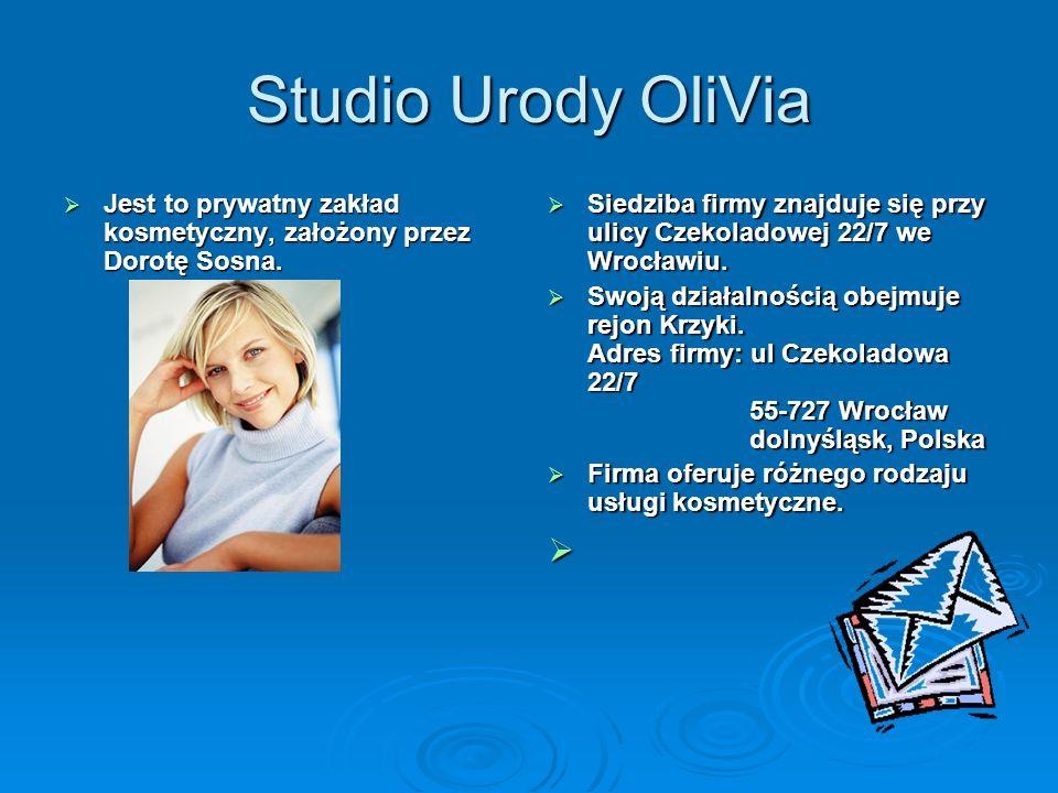 Studio Urody OliVia Jest to prywatny zakład kosmetyczny, założony przez Dorotę Sosna. Jest to prywatny zakład kosmetyczny, założony przez Dorotę Sosna