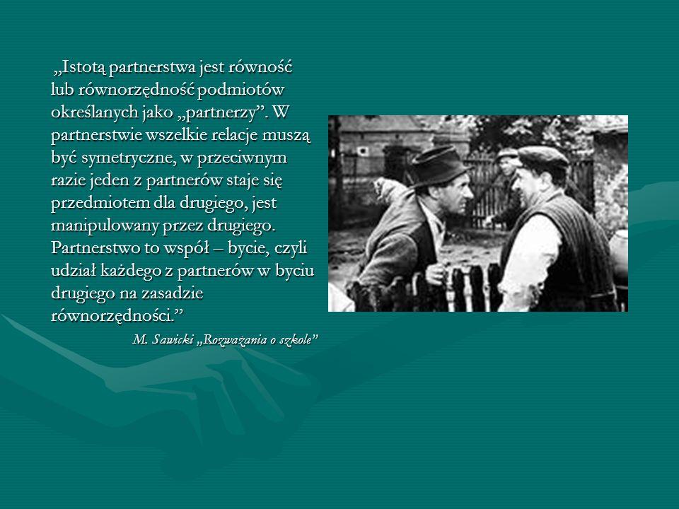 Istotą partnerstwa jest równość lub równorzędność podmiotów określanych jako partnerzy.