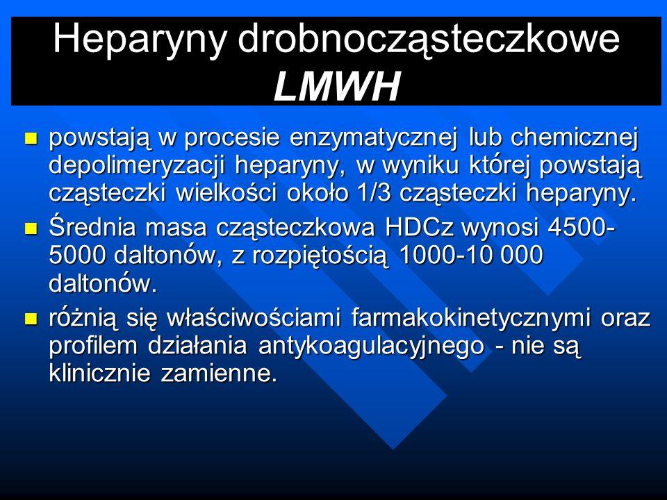 Heparyny drobnocząsteczkowe LMWH powstają w procesie enzymatycznej lub chemicznej depolimeryzacji heparyny, w wyniku kt ó rej powstają cząsteczki wielkości około 1/3 cząsteczki heparyny.