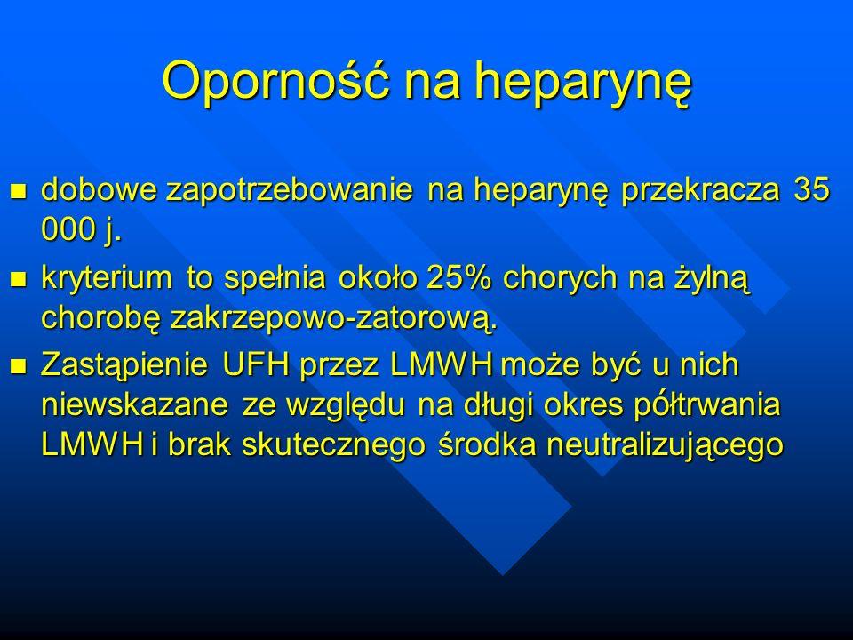 Oporność na heparynę dobowe zapotrzebowanie na heparynę przekracza 35 000 j. dobowe zapotrzebowanie na heparynę przekracza 35 000 j. kryterium to speł
