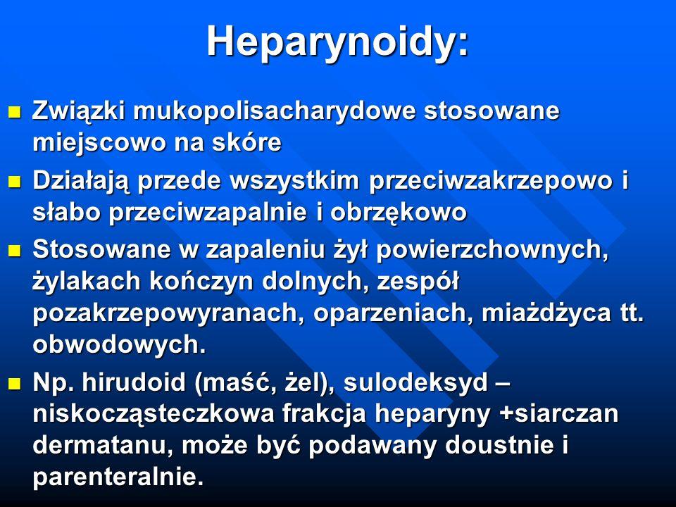 Heparynoidy: Związki mukopolisacharydowe stosowane miejscowo na skóre Związki mukopolisacharydowe stosowane miejscowo na skóre Działają przede wszystk