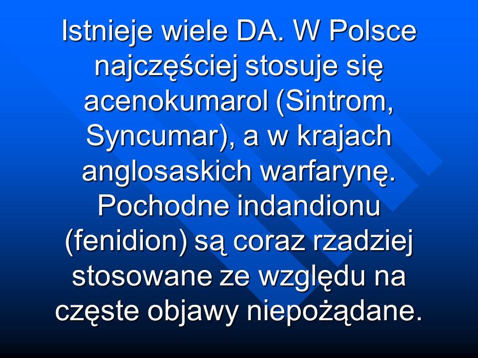 Istnieje wiele DA. W Polsce najczęściej stosuje się acenokumarol (Sintrom, Syncumar), a w krajach anglosaskich warfarynę. Pochodne indandionu (fenidio