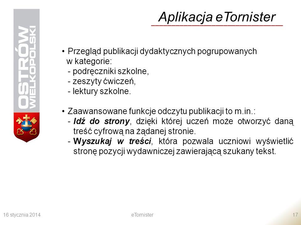 16 stycznia 2014eTornister17 Aplikacja eTornister _________________________________ Przegląd publikacji dydaktycznych pogrupowanych w kategorie: - pod