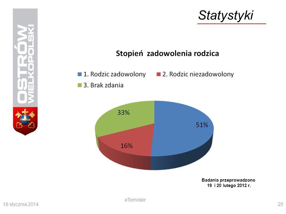 16 stycznia 2014 eTornister 20 Statystyki __________________ Badania przeprowadzono 19 i 20 lutego 2012 r.