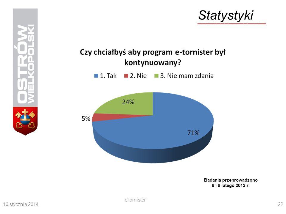 16 stycznia 2014 eTornister 22 Statystyki __________________ Badania przeprowadzono 8 i 9 lutego 2012 r.