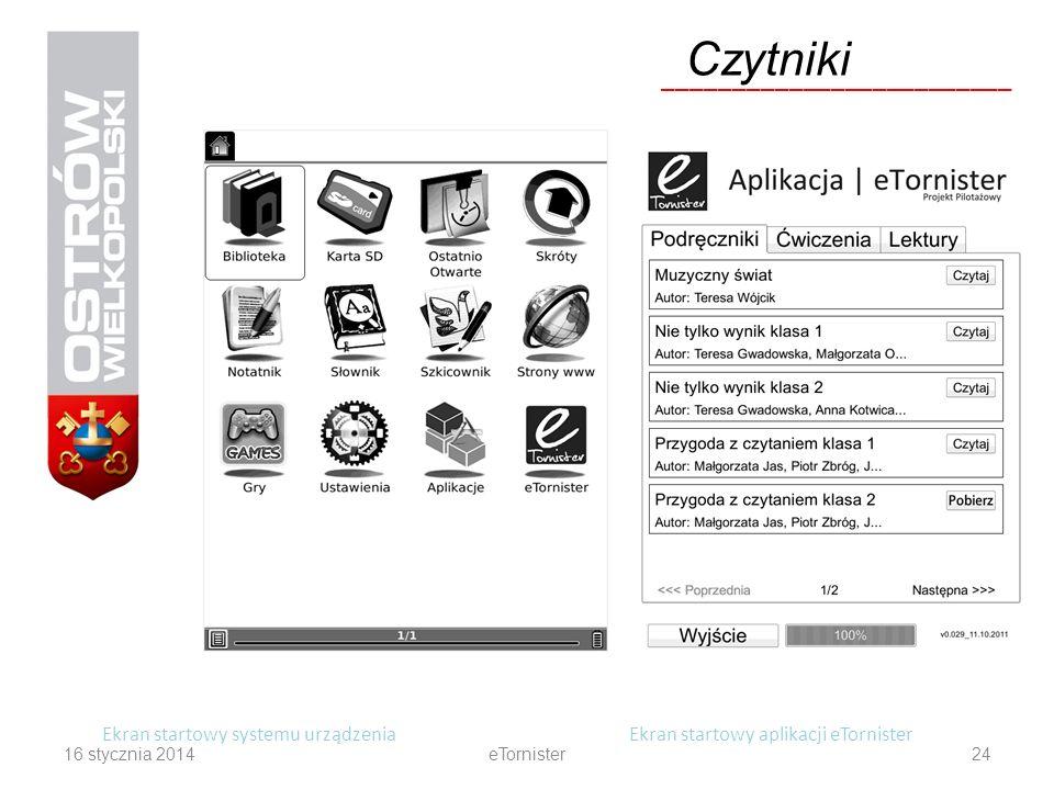 16 stycznia 2014eTornister24 Ekran startowy systemu urządzeniaEkran startowy aplikacji eTornister Czytniki _________________________