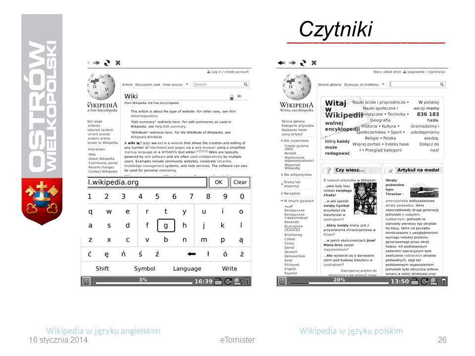 16 stycznia 2014eTornister26 Wikipedia w języku angielskimWikipedia w języku polskim Czytniki _________________________